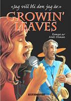 """Omslagsbild till boken """"Grovin' leaves - jag vill bli den jag är""""."""