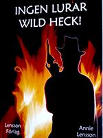 """Omslagsbild till boken """"Ingen lurar Wild Heck!"""""""