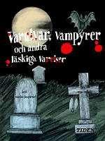 Omslagsbild till Varulvar, vampyrer och andra läskiga varelser.