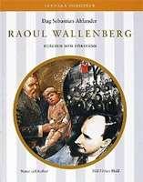 Omslagsbild till Raoul Wallenberg hjälten som försvann.