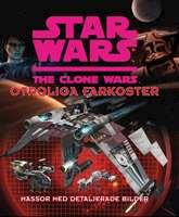 Omslagsbild till Star Wars Clone wars - otroliga farkoster.