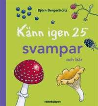 Omslagsbild till Känn igen 25 svampar och bär.