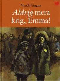 Omslagsbild till Aldrig mera krig, Emma!
