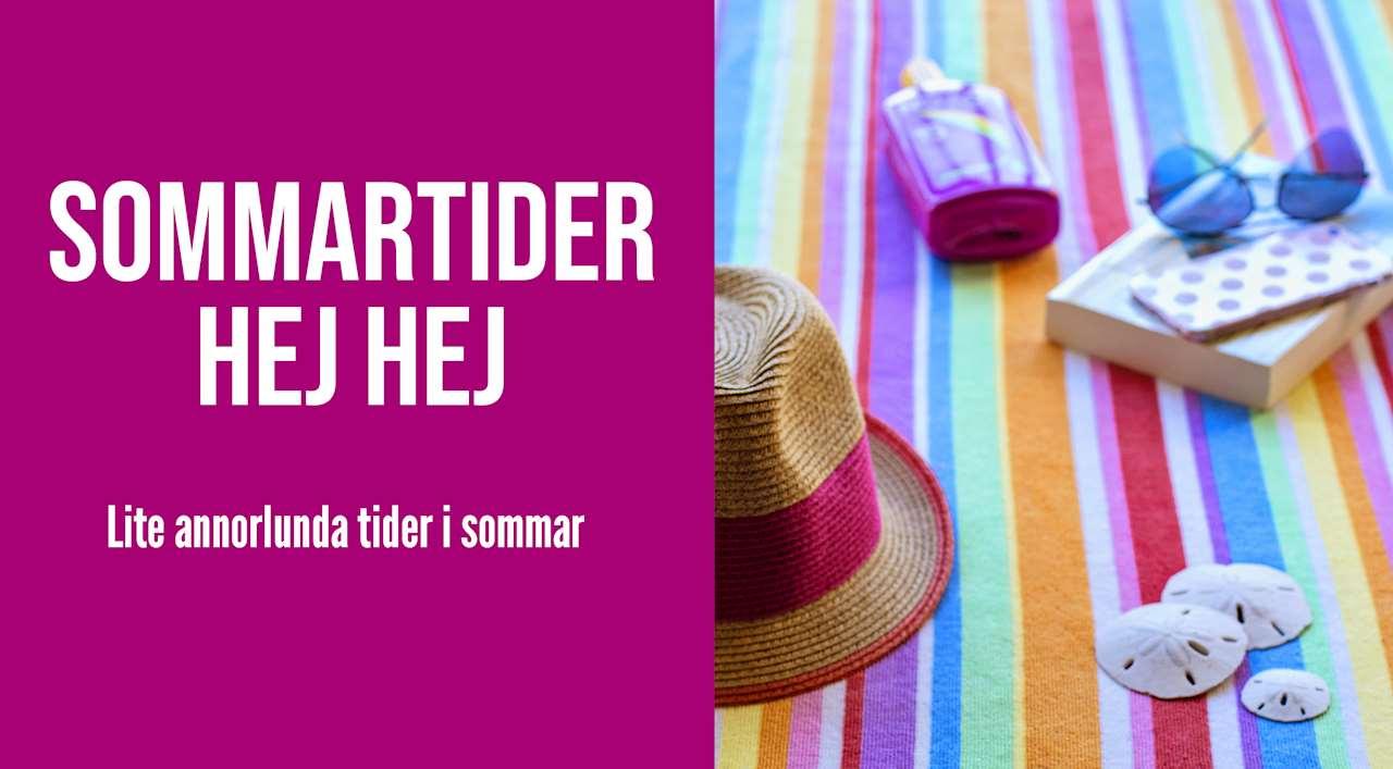 Text: Sommartider hej hej, lite annorlunda tider i sommar Bild: solhatt, filt, bok, solkräm och solglasögon